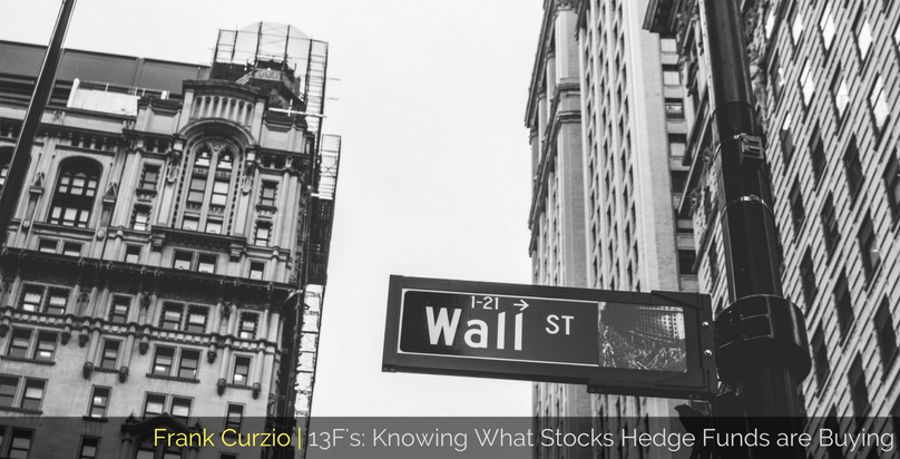 Frank Curzio | 13F's_ Know What Stocks Hedge Funds are Buying